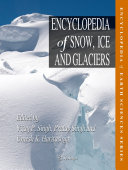 Encyclopedia of Snow  Ice and Glaciers