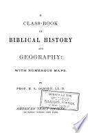 A Class book of Biblical History and Geography