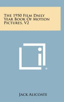 The 1950 Film Daily Year Book Of Motion Pictures V2
