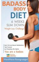 Badass Body Diet 6 Weeks Slim Down