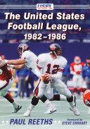 The United States Football League  1982 1986