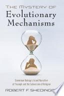 The Mystery Of Evolutionary Mechanisms
