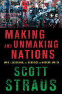 Making and Unmaking Nations: The Origins and Dynamics of Genocide in ...