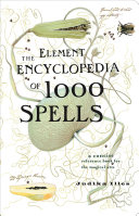 The Element Encyclopedia of 1000 Spells: A Concise Reference Book for the Magical Arts Pdf