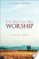 God Deserves Our Worship Pdf/ePub eBook