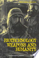 Biotechnology  Weapons and Humanity