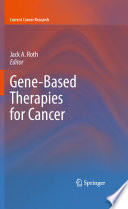 Gene Based Therapies for Cancer