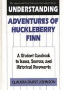 Understanding Adventures of Huckleberry Finn