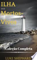 Ilha dos Mortos-Vivos (Coleção Completa)