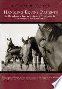 Handling Equine Patients   A Handbook for Veterinary Students   Veterinary Technicians