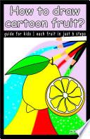 How to draw cartoon fruit