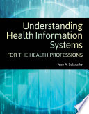 Understanding Health Information Systems for the Health Professions Book
