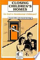 Closing Children s Homes