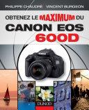 Obtenez le maximum du Canon EOS 600D [Pdf/ePub] eBook