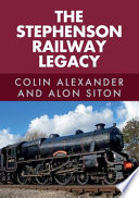 The Stephenson Railway Legacy