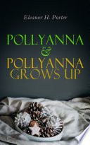 Free Pollyanna & Pollyanna Grows Up Read Online