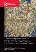 The Routledge Handbook of Identity and the Environment in the Classical and Medieval Worlds