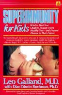 Superimmunity for Kids