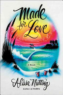 link to Made for love : a novel in the TCC library catalog