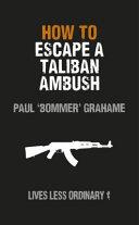 How to Escape a Taliban Ambush