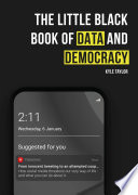 The Little Black Book of Data and Democracy