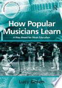 How Popular Musicians Learn