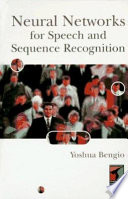 Neural Networks for Speech and Sequence Recognition