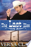 The Last Kiss Book 10 Of Romance On The Ranch Series