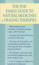 The PDR Family Guide to Natural Medicines and Healing Therapies