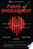 """Firms of Endearment: How World-Class Companies Profit from Passion and Purpose"" by Rajendra Sisodia, David Wolfe, Jagdish N. Sheth"