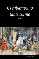 Companion to the Summa Theologica  The pursuit of happiness  corresponding to the Summa theologica Ia IIae
