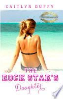 The Rock Star s Daughter Book PDF