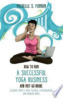 How to Run a Successful Yoga Business and Not Go Broke