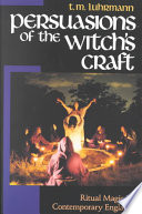Persuasions of the Witch's Craft: Ritual Magic in