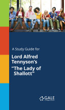 A Study Guide for Lord Alfred Tennyson s  The Lady of Shallott