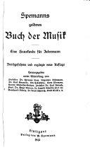 Spemanns goldenes Buch der Musik; eine Hauskunde für Jedermann