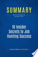 Summary  10 Insider Secrets to Job Hunting Success