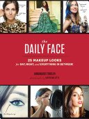 Daily Face : 25 Makeup Looks for Day, Night, and Everything in Between!