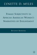 Female Subjectivity in African American Women's Narratives of Enslavement Pdf/ePub eBook
