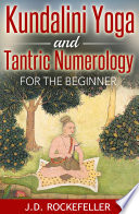 Kundalini Yoga and Tantric Numerology for the Beginner Book