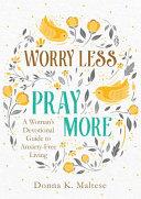 Worry Less  Pray More