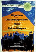 Migrations and Creative Expressions in Africa and the African Diaspora