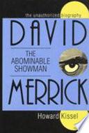 David Merrick, the Abominable Showman