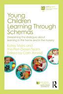 Young Children Learning Through Schemas
