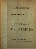 Catalogue of the Magnificent Collection of United States and Foreign Postage Stamps,the Property of F.W.Hunter, to be Sold at Auction [without Reserve] ebook