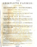 The Complete Farmer  Or  A General Dictionary of Husbandry  in All Its Branches