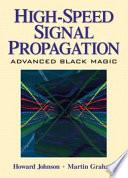 """High-speed Signal Propagation: Advanced Black Magic"" by Howard Johnson, Howard W. Johnson, Martin Graham"