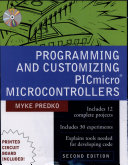 Programming and Customizing PICmicro  R  Microcontrollers Book