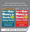 How to Make Money in Stocks Getting Started and Success Stories EBOOK BUNDLE Book