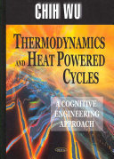 Thermodynamics and Heat Powered Cycles